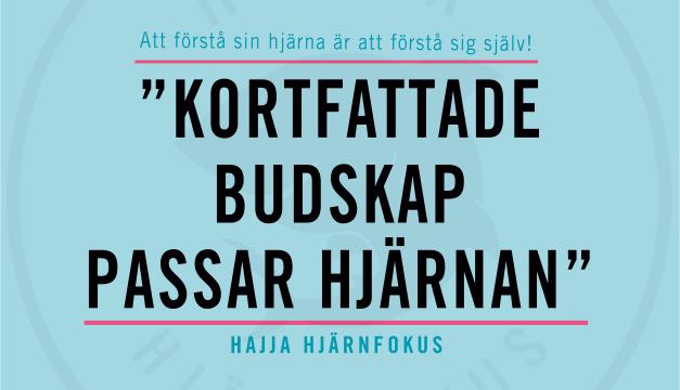 KORTFATTADE BUDSKAP PASSAR HJÄRNAN