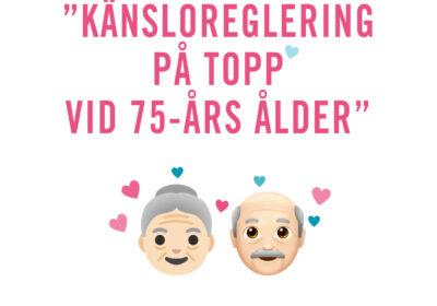 KÄNSLOREGLERINGEN PÅ TOPP VID 75 ÅRS ÅLDER